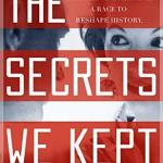 The Secrets We Kept by Lara Prescott