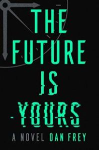 The Future is Yours by Dan Frey