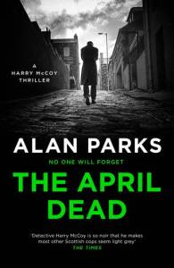 The Aoril Dead by Alan Parks