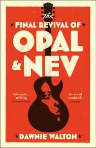 The Final Revival of Opal and Nev by Dawnie Walton
