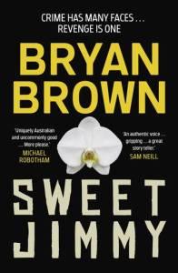 Sweet Jimmy by Bryan Brown