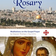 Holy Land Rosary - Meditations on the Gospel Prayer by Deacon Tom Fox