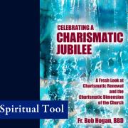 Celebrating a Charismatic Jubilee book by Fr. Bob Hogan