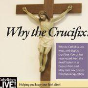 Why the Crucifix?