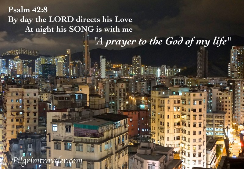 "Psalm 42:8 By day the Lord directs his love, at night his song is with me. ""A prayer to the God of my life."""