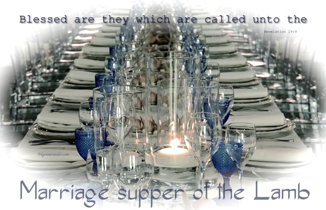"""Revelation 19:9 And he saith unto me, Write, """"Blessed are they which are called unto the marriage supper of the Lamb."""""""