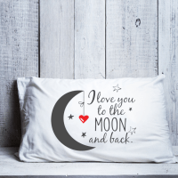 "Pillowcase ""I love you to the moon and back"""
