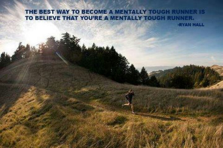 """""""The best way to become a mentally tough runner is to believe that you are a mentally tough runner."""" Ryan Hall #run #running #trail #motivation #inspiration #fitness #health {PilotingPaperAirplanes.com}"""