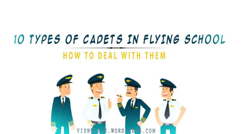 10 Types Of Cadets In Flying School – How To Deal With Them
