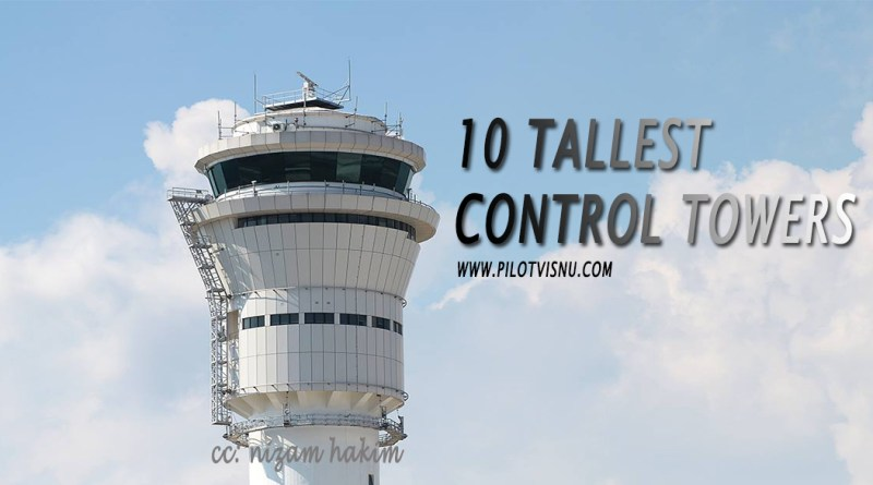 10 Tallest Air Traffic Control Towers In The World