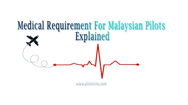 Medical Requirement For Malaysian Pilots Explained