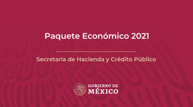Detalles del Paquete Económico 2021