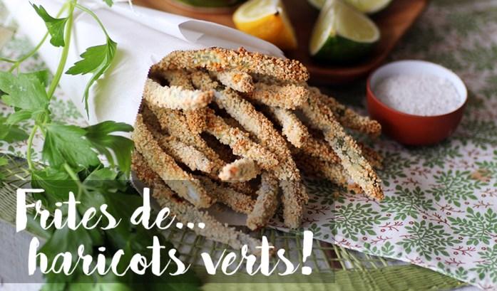 frites haricots verts!