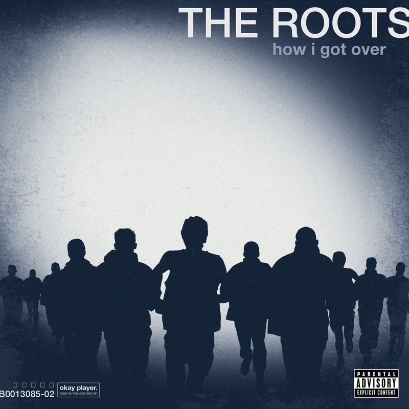 How I Got Over By The Roots トラック 歌詞情報 Awa