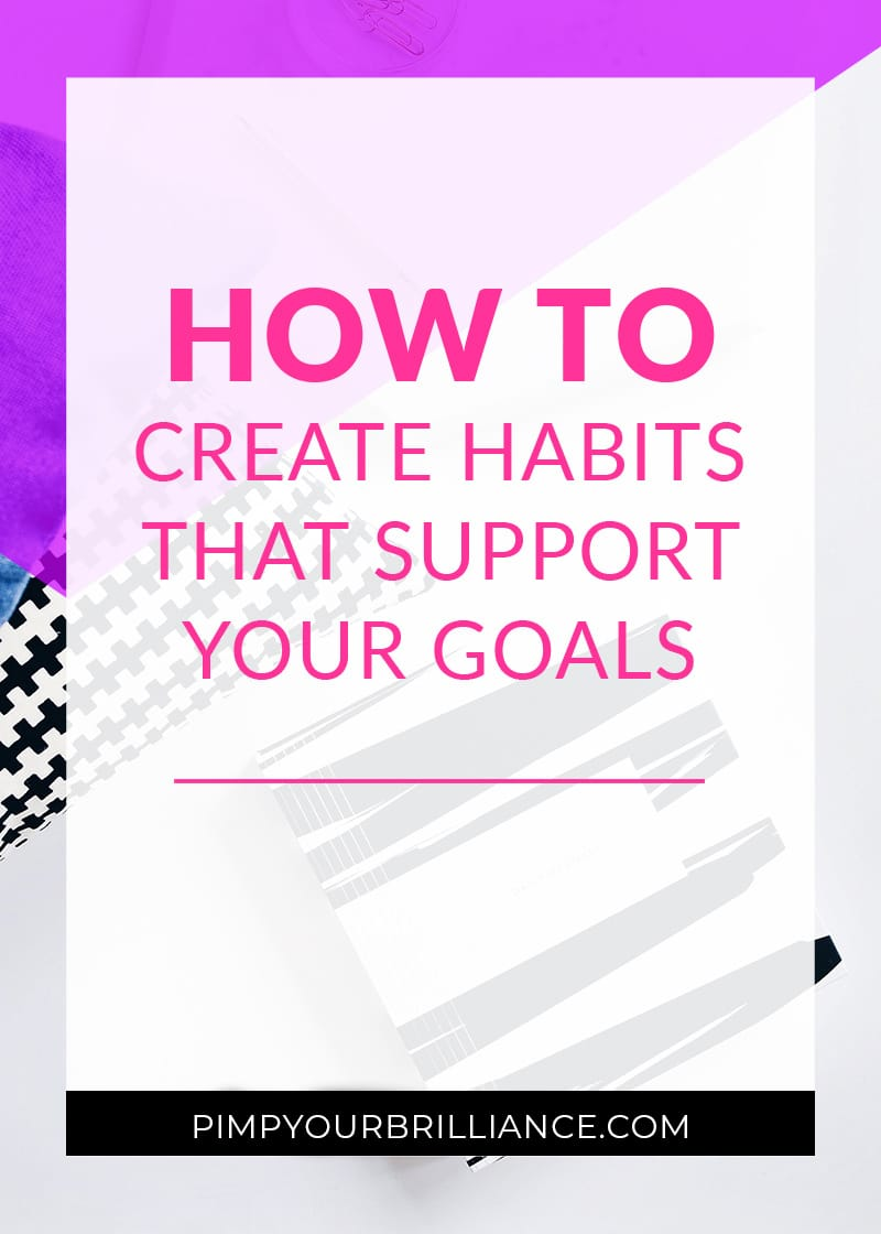 How-to-create-habits-that-support-your-goals-PYB