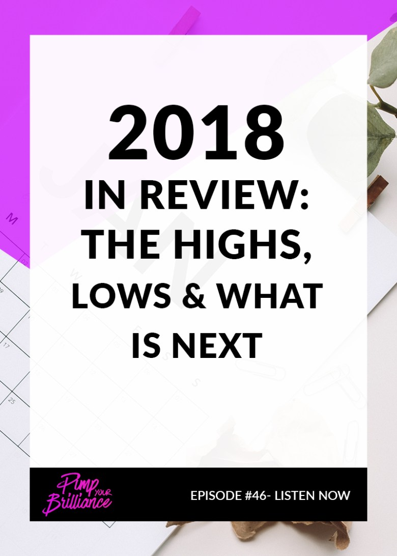 2018 In Review- The Highs, Lows & What's Next