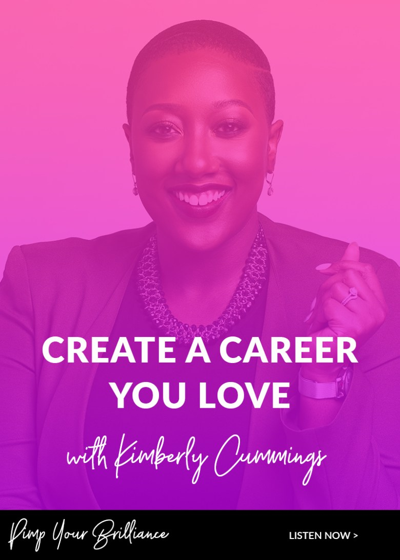 Create A Career You Love With Kimberly Cummings