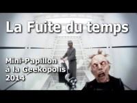 Mini Papillon : La fuite du temps – Geekopolis 2014 – YouTube