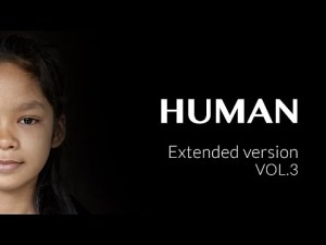 HUMAN Extended version VOL.3 Yann arthus bertrand #WhatMakesUsHUMAN – YouTube