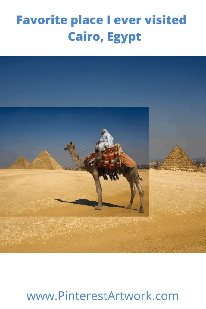 Favorite place I ever visited - Cairo Egypt