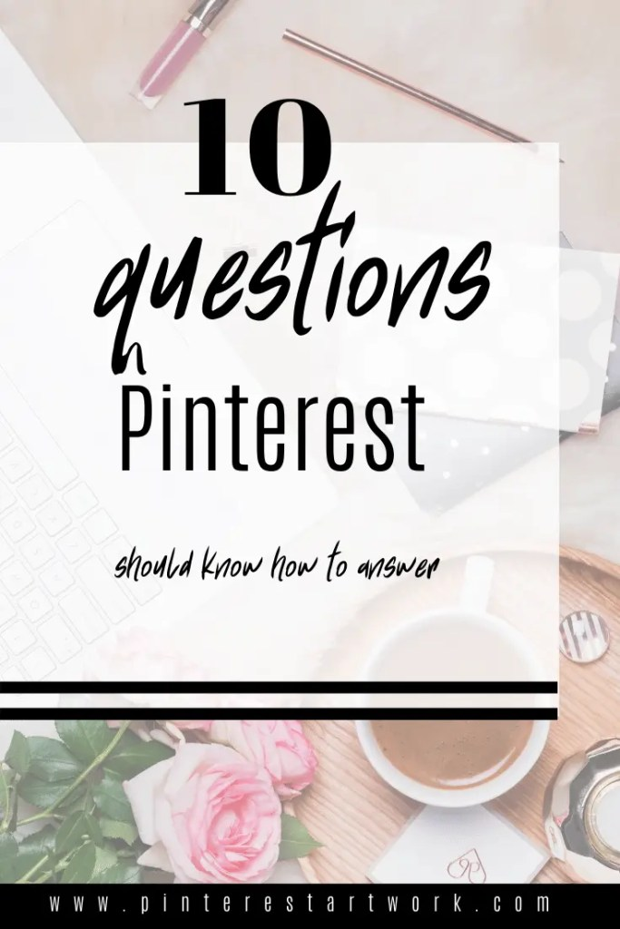 Top 10 Questions Pinterest know how to answer4 A blog for the love of Pinterest