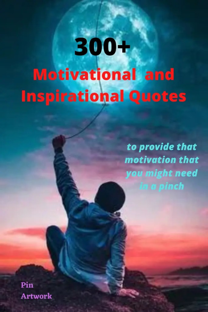 300 Motivational and Inspirational Quotes