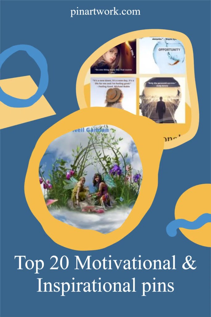 Top 20 Motivational and Inspirational pins