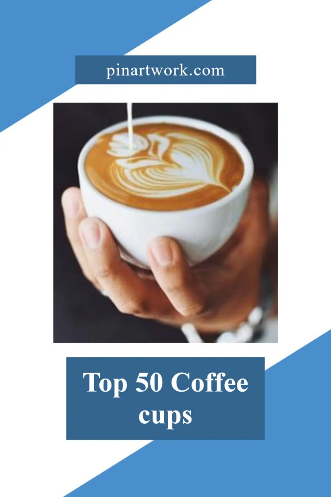 Top 50 Coffee cups 4 A blog for the love of Pinterest