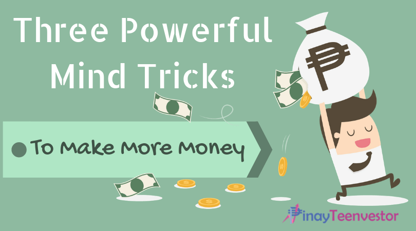 Three Powerful Mind Tricks in order to Make More Money