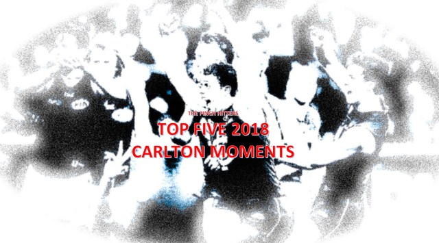 AFL Season Review 2018: Top Five Carlton Moments