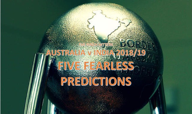 Five Fearless Predictions – Australia v India Test Series