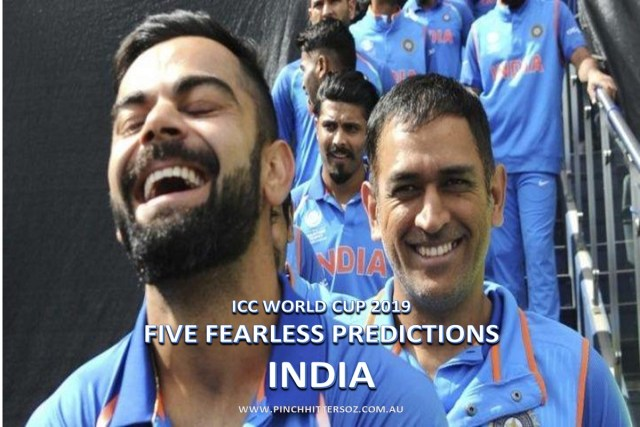 Five Fearless Predictions – India at the 2019 World Cup