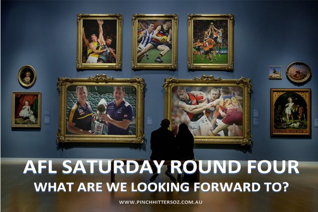 AFL Round Four 2019: What we are looking forward to Saturday.