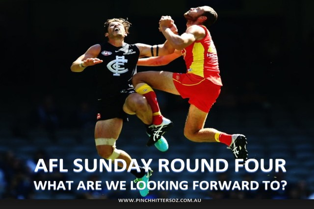 AFL Round Four – What We Are Looking Forward to Sunday.