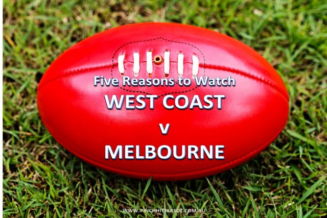 Five Reasons to Watch – West Coast vs Melbourne – AFL 2019 Round Nine