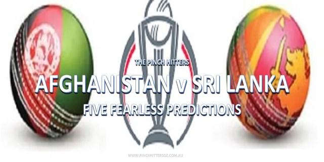 CWC19: Afghanistan vs Sri Lanka – Five Fearless Predictions