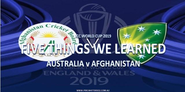 CWC19: Australia vs Afghanistan – Five Things We Learned