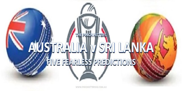 CWC19: Australia vs Sri Lanka – Five Fearless Predictions