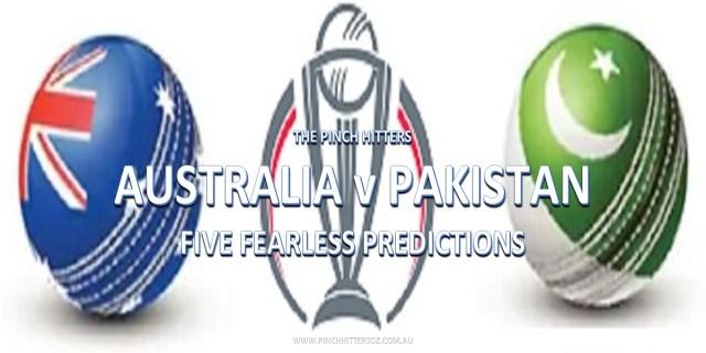 CWC19: Australia vs Pakistan – Five Fearless Predictions