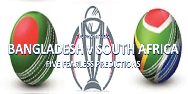CWC19: Bangladesh vs South Africa – Five Fearless Predictions