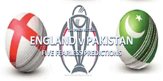 CWC19: England vs Pakistan – Five Fearless Predictions