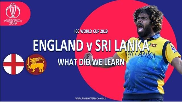 CWC19: England vs Sri Lanka – Five Things We Learned