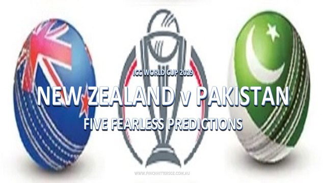 CWC19: Pakistan vs New Zealand – Five Fearless Predictions