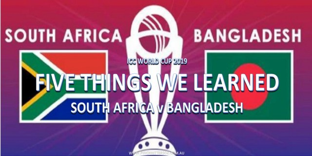CWC19: Bangladesh vs South Africa – Five Things We Learned