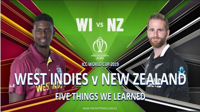CWC19: New Zealand vs West Indies – Five Things We Learned