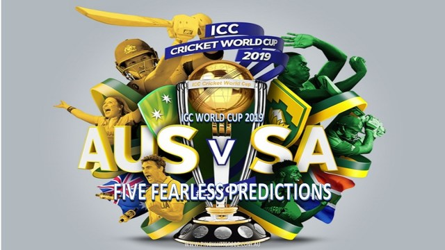 CWC19: Australia vs South Africa – Five Fearless Predictions