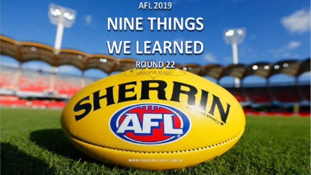 AFL 2019: Nine Things We Learned: Round 22