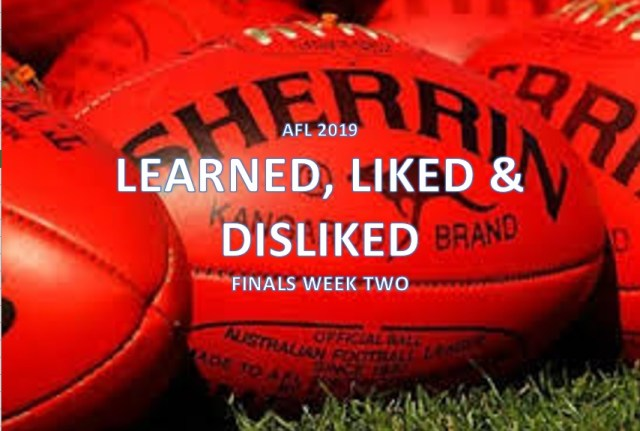 AFL2019: Learned, Like Disliked – Finals Week Two