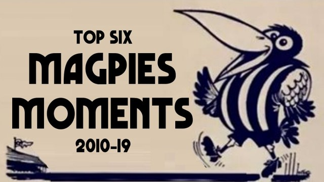 Top Six Magpies Moments of the Decade (2010-19)