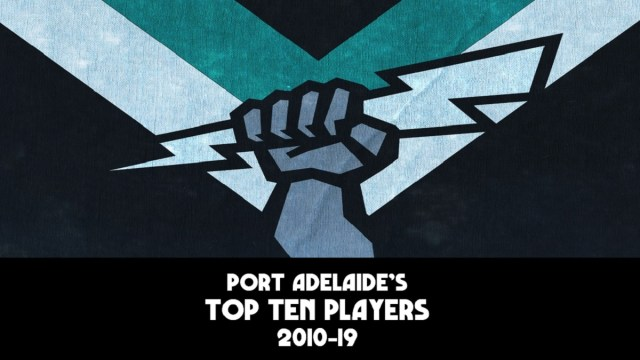 Top 10 Port Adelaide Players of the Decade (2010-19)
